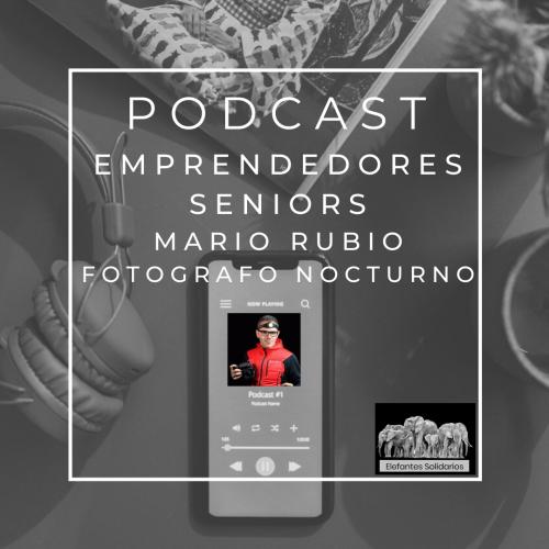 Podcast Emprendedores Senior Mario Rubio