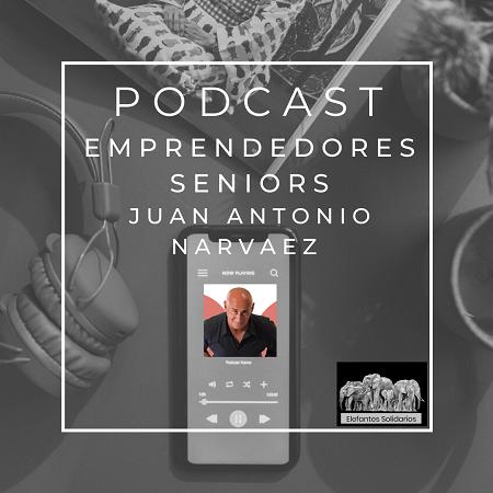 Episodio 19 Podcast Emprendedores Senior Juan Antonio Narvaez